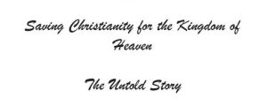 Ethiopia Saving Christianity for the Kingdom of Heaven The Untold Story
